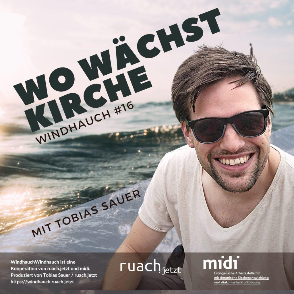 016 Wo wächst Kirche? mit Tobias Sauer (ruach.jetzt)